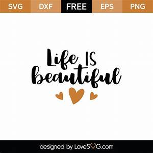 Life is beautif... Lovesvg
