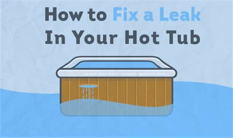 How To Fix A Leak In Your Hot Tub