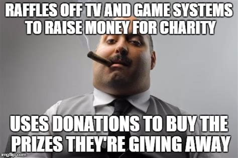 Charity Meme - my bosses claim that all proceeds go to the charity we re supporting but imgflip