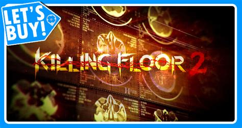 killing floor 2 you ve got on you trophies let s buy killing floor 2
