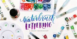 waterbrush lettering workshop every tuesday With water brush lettering