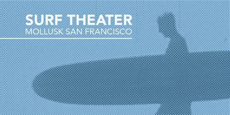 Surf Theater At Mollusk San Francisco