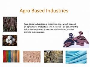 Agro based industries