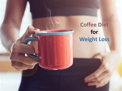 Like any drug, the effects of caffeine on the body are not. Complete Guide to Coffee Diet for Weight Loss: Does It ...