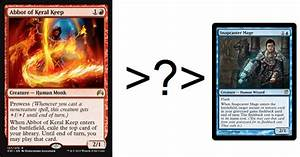 Abbot of Keral Keep Better Than Snapcaster Mage? - Top ...