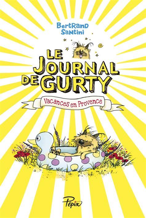 aujourd hui je cuisine le journal de gurty vacances en provence éditions
