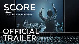 SCORE: A FILM MUSIC DOCUMENTARY (2017)   Official Trailer ...