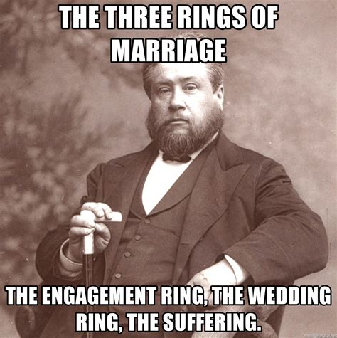 Engagement Meme The Three Rings Of Marriage The Engagement Ring The