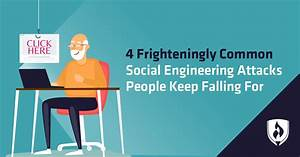 4 Frighteningly Common Social Engineering Attacks People