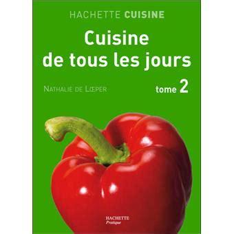 livre cuisine de tous les jours cuisine de tous les jours tome 2 broché nathalie de