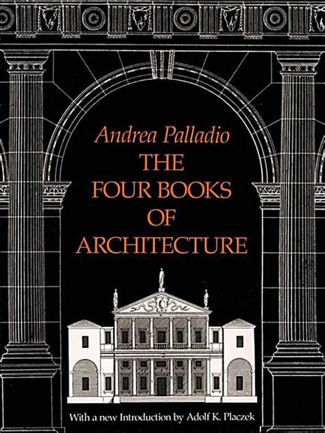 The Four Books Of Architecture Ebook Jetzt Bei Weltbildde