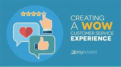 Customer Experience Service Wow Creating Paykickstart