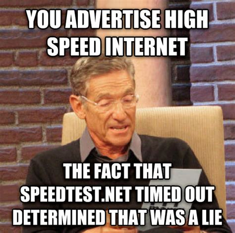 Internet Speed Meme - livememe com maury determined that was a lie