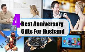 best wedding anniversary gift ideas for husband With wedding anniversary gifts for husband