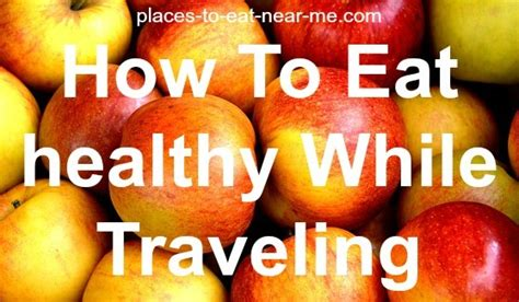 tips  eat healthy  traveling