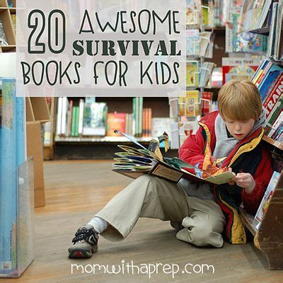 20 + Awesome Survival Books For Kids  Mom, Awesome And