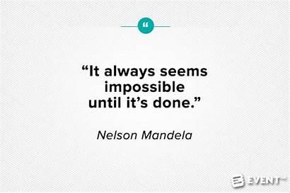 Quotes Motivational Impossible Always Mandela Nelson Seems