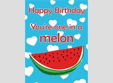 You're one in a Melon! Funny Birthday Card Birthday
