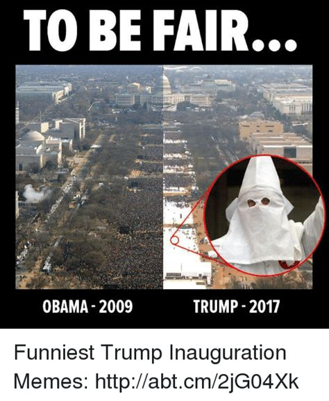 Inauguration Memes - to be fair obama 2009 trump 2017 funniest trump inauguration memes httpabtcm2jg04xk meme on me me