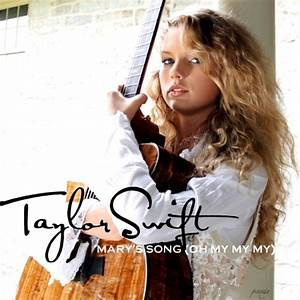 Mary's Song (Oh My My My) [FanMade Single Cover] - Taylor ...