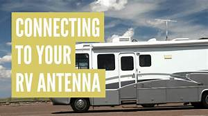 How To Hook Up Tv To Rv Antenna  Step