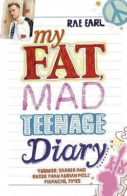 fat mad teenage diary rae earl   rae earl