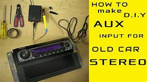 Aux Input Installation For Any Old Model Car Stereo Even