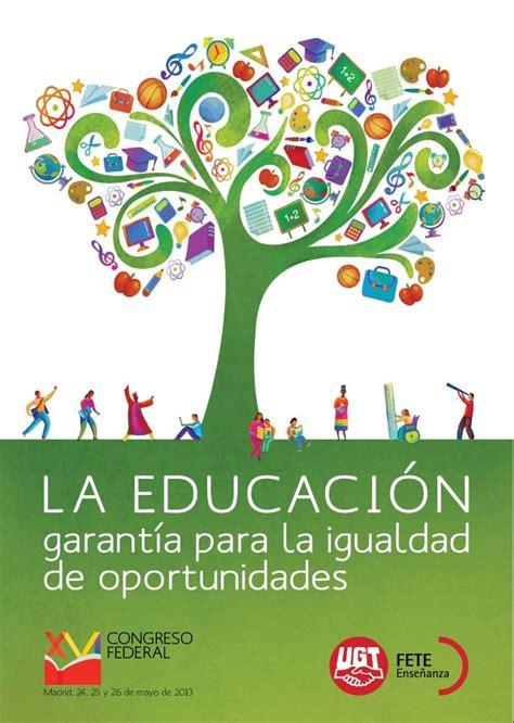 La Educación, Garantía Para La Igualdad De Oportunidades, Xvi Congreso Federal De Feteugt