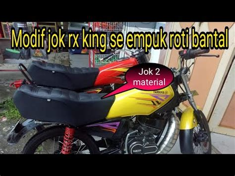 Modifikasi Rx King Jok Tebal by Macam Macam Jok Tebal Sadel Rx King