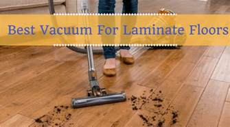 best vacuum for laminate floors reviews and ratings of 2017