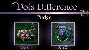 The Dota Difference Vol. 10 Part 1 - Pudge - YouTube