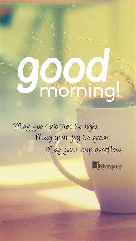 good morning   worries  light   joy