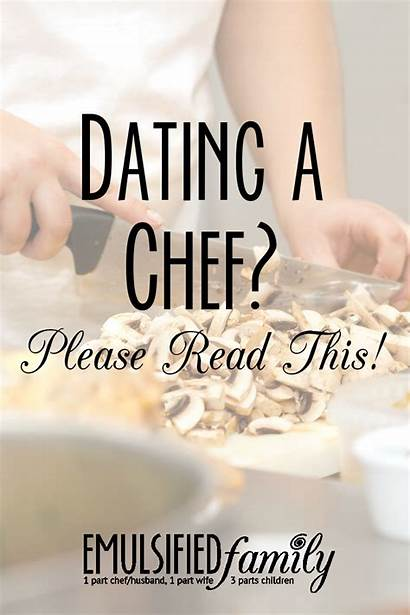 Chef Dating Kitchen Quotes Culinary Pastry Chefs