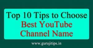 youtube channel name ideas top 10 tips by guruji tips