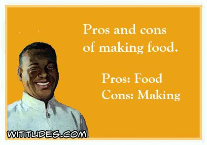 Pros And Cons Of Making Food Wititudes