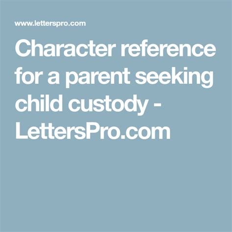 All printed and/or handwritten forms must be single sided and the text of every document must be black ink on a plain white background. Character reference for a parent seeking child custody ...