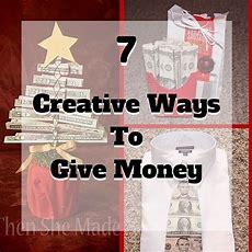 7 Creative Ways To Give Money