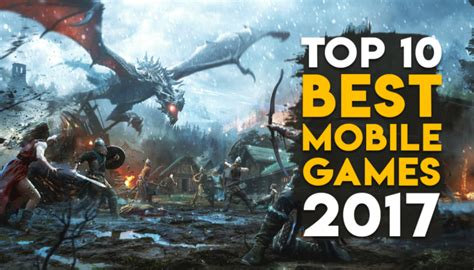 Top 10 Best Free Mobile Games Of 2017  Gaming Central