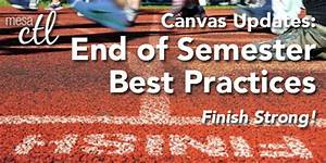 canvas update end of semester reminders the center for