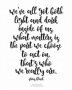 We've all got both light and dark inside of us. What ...
