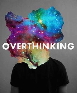 Overthinking (but oh the colours!) | anakegoodall