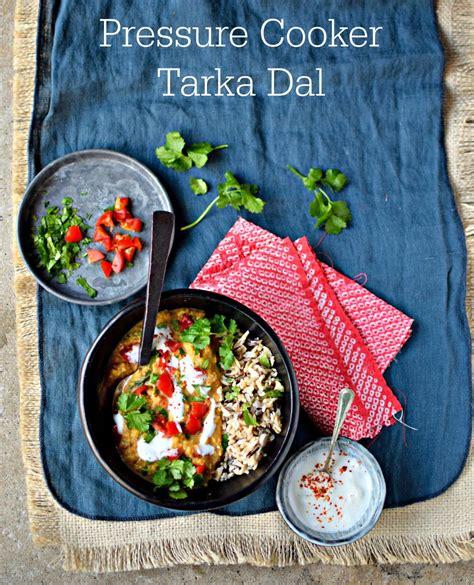food dal pressure tarka cooker kelliesfoodtoglow recipes indian