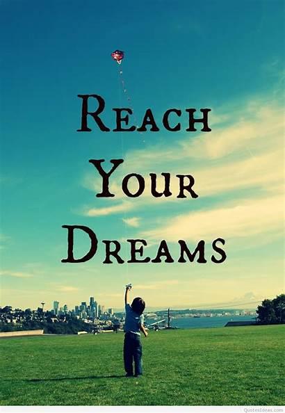Dreams Quotes Dream Quote Reach Reaching Weneedfun