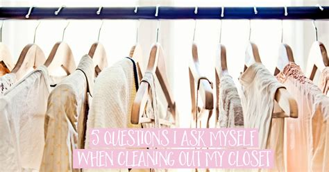 Cleaning Out Closet by 5 Questions I Ask Myself When Cleaning Out My Closet Kid