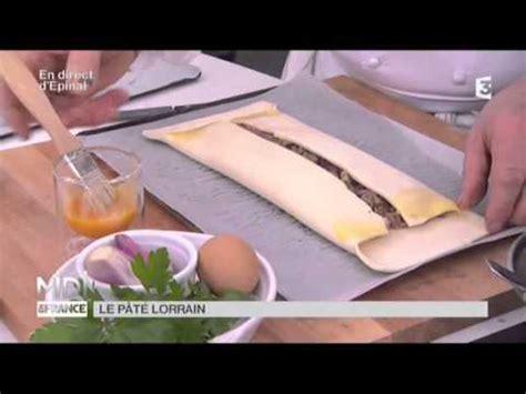 pate lorrain recette chef recette le p 226 t 233 lorrain