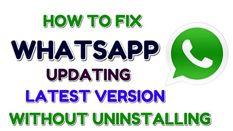 how to fix whatsapp update version without uninstalling ह द