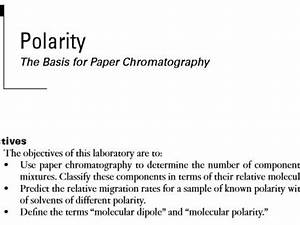 Polarity  The Basis For Paper Chromatography