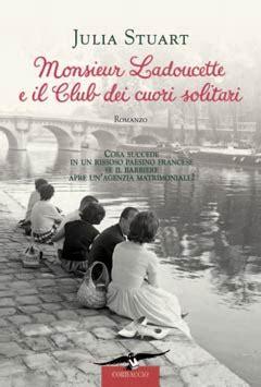 Monsieur Ladoucette E Il Club Dei Cuori Solitari Italian Edition by Corbaccio Monsieur Ladoucette E Il Club Dei Cuori Solitari