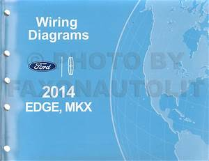 2014 Ford Edge Lincoln Mkx Wiring Diagram Manual Original