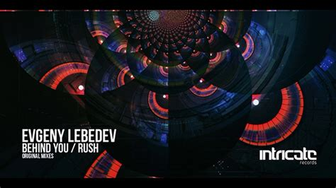 Evgeny Lebedev - Behind You [Intricate Records] - YouTube